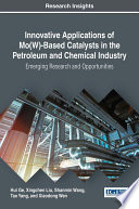 Innovative Applications of Mo W  Based Catalysts in the Petroleum and Chemical Industry  Emerging Research and Opportunities Book