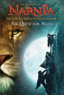 The Lion  the Witch and the Wardrobe  The Quest for Aslan
