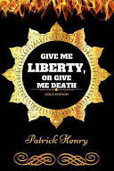 Give me liberty or give me death by patrick henry illustrated give me liberty or give me death fandeluxe PDF
