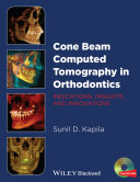Cone Beam Computed Tomography in Orthodontics