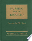 Nursing and the Disabled  : Across the Life Span