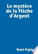 Le myst   re de la Fl   che d  Argent Book