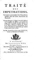 Traité des impétrations ou lettres qu'accordent les chancelleries établies près les Cours souveraines du Royaume