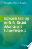 Molecular Farming in Plants  Recent Advances and Future Prospects Book