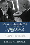 Dwight Eisenhower and American Foreign Policy during the 1960s ebook