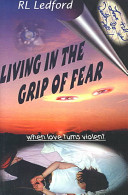 Living in the Grip of Fear