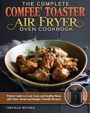 The Complete Comfee  Toaster Air Fryer Oven Cookbook Book PDF