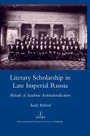 Pdf Literary Scholarship in Late Imperial Russia (1870s-1917)