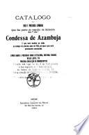 Catalogo da rica e preciosa livraria que faz parte do espolio da fallecida --- Condessa de Azambuja