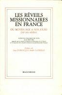 Les Réveils missionnaires en France du Moyen-Age à nos jours (XIIe-XXe siècles)