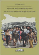 Restructuring Economy and State South Africa's Post-apartheid Negotiation