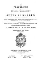 The Progresses and Public Processions of Queen Elizabeth
