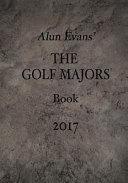 Alun Evans  the Golf Majors Book  2017