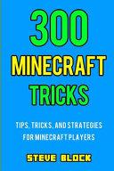 300 Minecraft Tricks