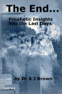 The End... Prophetic Insights into the Last Days