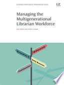 Managing the Multigenerational Librarian Workforce Book