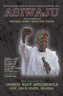 ASIWAJU  The Biography of Bolanle Ahmed Adekunle Tinubu