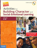 Activities for Building Character and Social Emotional Learning Grades 6   8