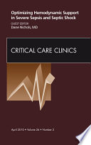 Optimizing Hemodynamic Support In Severe Sepsis And Septic Shock An Issue Of Critical Care Clinics E Book Book PDF