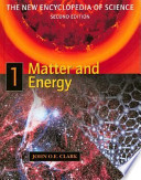The New Encyclopedia of Science: Matter and energy
