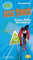 GCSE French for AQA Exam Skills Workbook and CD-ROM Foundation