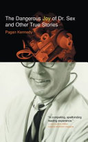 The Dangerous Joy of Dr. Sex and Other True Stories Book