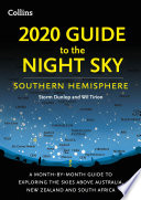2020 Guide To The Night Sky Southern Hemisphere A Month By Month Guide To Exploring The Skies Above Australia New Zealand And South Africa
