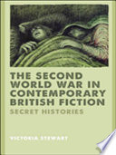 Second World War In Contemporary British Fiction Secret Histories