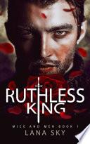 Ruthless King  A Dark Mafia Romance Book PDF