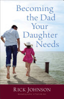 Becoming the Dad Your Daughter Needs Book
