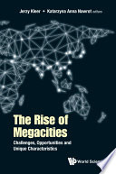 Rise Of Megacities  The  Challenges  Opportunities And Unique Characteristics Book