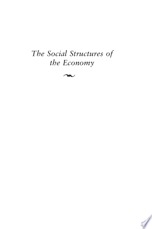 Read Online The Social Structures of the Economy Full Book