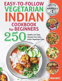 Easy to Follow Indian Vegetarian Cookbook for Beginners Book PDF