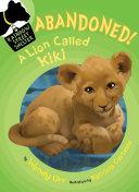 ABANDONED! A Lion Called Kiki [Pdf/ePub] eBook
