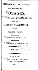 Historical Account of the Most Celebrated Voyages, Travels, and Discoveries