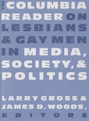 The Columbia Reader on Lesbians and Gay Men in Media  Society  and Politics