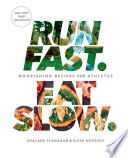 """Run Fast. Eat Slow.: Nourishing Recipes for Athletes: A Cookbook"" by Shalane Flanagan, Elyse Kopecky"
