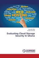 Evaluating Cloud Storage Security In Ghana