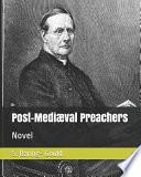 Post-Mediæval Preachers: Novel