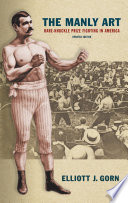 """""""The Manly Art: Bare-Knuckle Prize Fighting in America"""" by Elliott J. Gorn"""