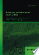 Revolution im Radtourismus durch E-Bikes: Ausweitung des Aktionsraumes in Mittel- und Hochgebirge