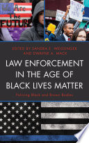 Law Enforcement In The Age Of Black Lives Matter Book