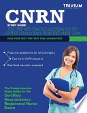 Cnrn Study Guide  : Test Prep with Practice Test Questions for the Certified Neuroscience Registered Nurse Exam