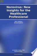 Norovirus  New Insights for the Healthcare Professional  2011 Edition