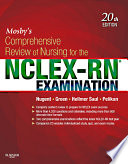 """Mosby's Comprehensive Review of Nursing for the NCLEX-RN® Examination E-Book"" by Patricia M. Nugent, Judith S. Green, Mary Ann Hellmer Saul, Phyllis K. Pelikan"