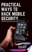 Practical ways to hack Mobile security   Certified Blackhat Book