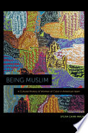 link to Being Muslim : a cultural history of women of color in American Islam in the TCC library catalog