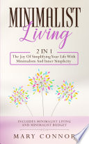 Minimalist Living  2 in 1  The Joy Of Simplifying Your Life With Minimalism And Inner Simplicity