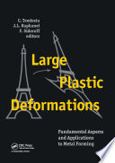 Large Plastic Deformations  Fundamental Aspects and Applications to Metal Forming