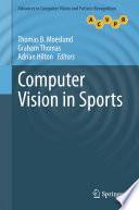 """Computer Vision in Sports"" by Thomas B. Moeslund, Graham Thomas, Adrian Hilton"